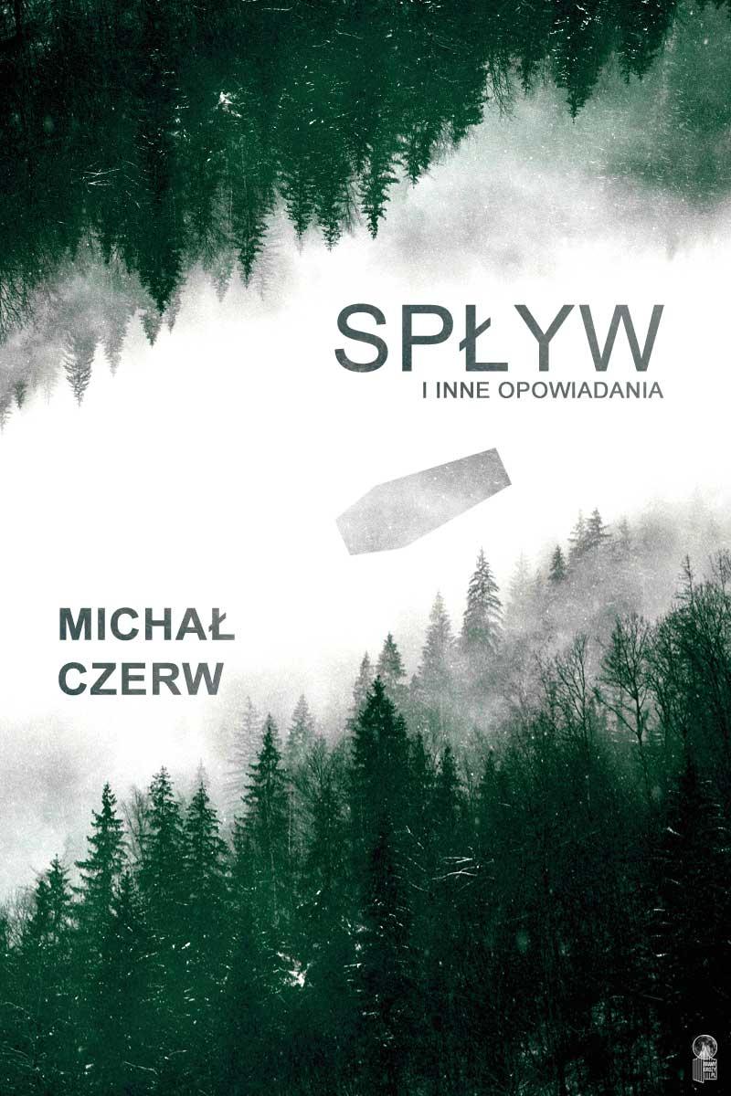 Spływ i inne opowiadania - Michał Czerw